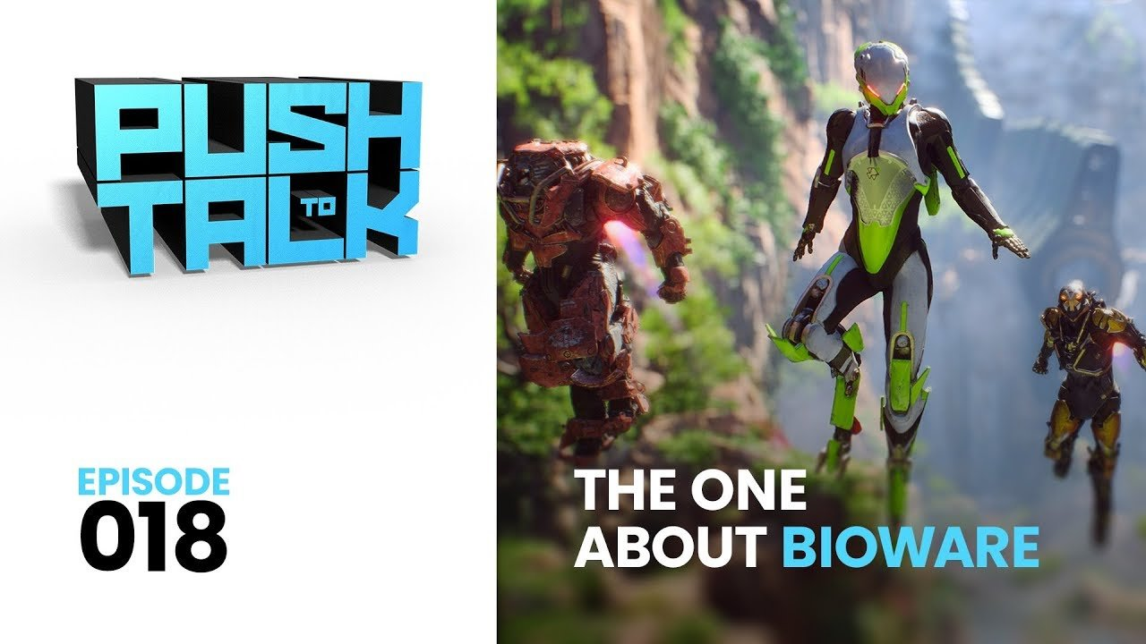 18 - Push to Talk: Episode 018 - The One About BioWare