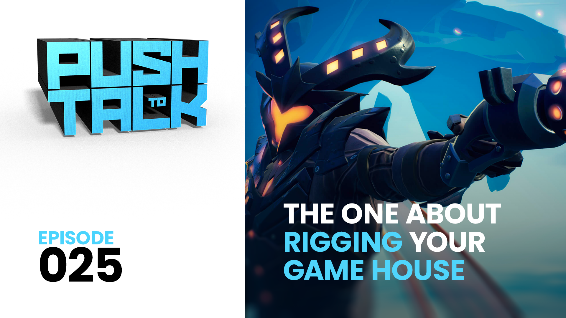 ep025 - Push to Talk: Episode 025 – The One About Rigging Your Game House